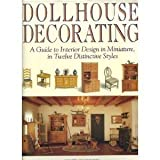 img - for Dollhouse Decorating: A Guide to Interior Design in Miniature, in Twelve Distinctive Styles book / textbook / text book