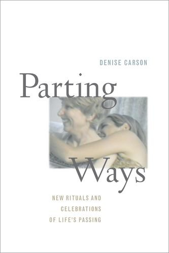 Parting Ways: New Rituals And Celebrations Of Life'S Passing front-841656