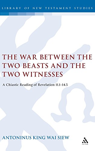 The War Between the Two Beasts and the Two Witnesses: A Chiastic Reading of Revelation 11:1-14:5 (The Library of New Tes