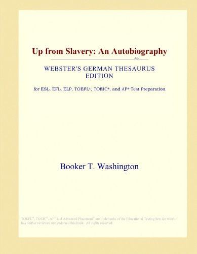 Up from Slavery: An Autobiography (Webster's German Thesaurus Edition)