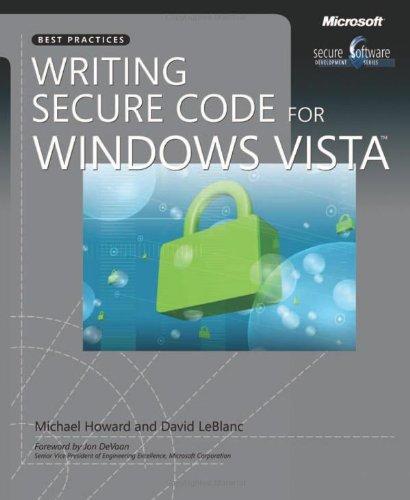 Writing Secure Code For Windows Vista® (Developer Best Practices)