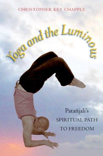 Yoga and the Luminous: Patañjali's Spiritual Path to...