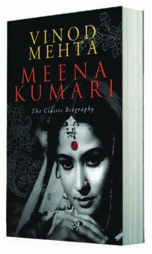 Meena Kumari - The Classic Biography, by Vinod, Mehta