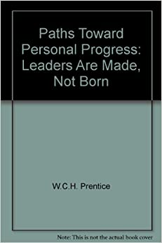 """essay on leaders are born not made Leaders are born not made what is a leader according to dr paul hersey, leadership is """"working with and through others to achieve objectives."""