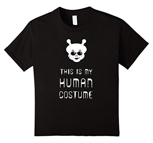 [Kids This is my Human Costume! Alien Halloween Shirt 6 Black] (Out Of This World Alien Costume)