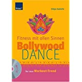 "Bollywood-Dance - Fitness mit allen Sinnen: Der neue Workout-Trendvon ""Ulaya Gadalla"""