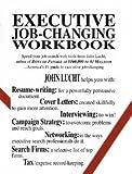 img - for Executive Job-Changing Workbook [Paperback] [1994] John Lucht book / textbook / text book