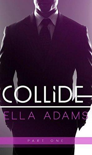 COLLIDE #1 - Alpha Billionaire Romance Series (Collide Alpha Billionaire Romance)