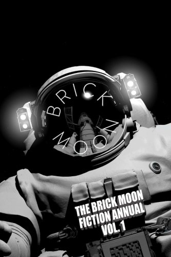 The Brick Moon Fiction Annual Vol. 1 PDF