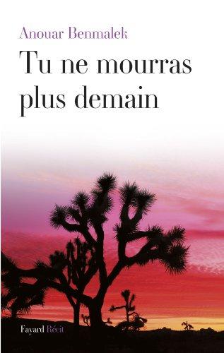 Tu ne mourras plus demain