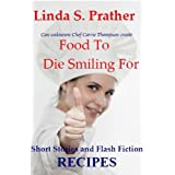 Food To Die Smiling Forby Linda S. Prather