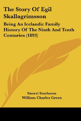 The Story of Egil Skallagrimsson: Being an Icelandic Family History of the Ninth and Tenth Centuries (1893)