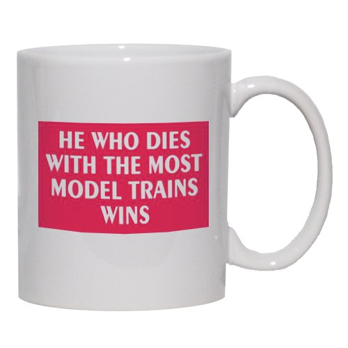 HE WHO DIES WITH THE MOST MODEL TRAINS WINS Mug for Coffee / Hot Beverage 11 oz. BLACK