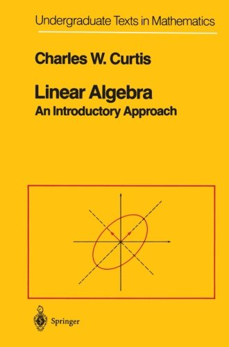 Linear Algebra: An Introductory Approach (Undergraduate Texts in Mathematics)