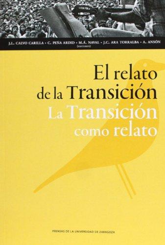 Relato de la Transición : la Transición como relato (Humanidades)