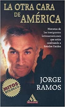 La otra cara de America: Jorge Ramos: 9789700514147