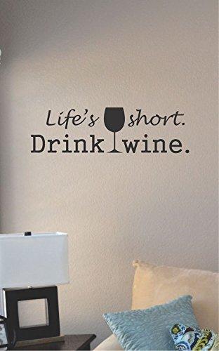 Lifes Short Drink Wine Vinyl Wall Art Decal Sticker front-419748