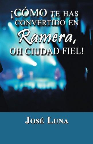 Como Te Has Convertido En Ramera, Oh Ciudad Fiel!