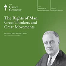 The Rights of Man: Great Thinkers and Great Movements  by The Great Courses Narrated by Professor Paul Gordon Lauren