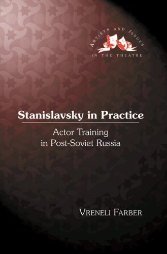Stanislavsky in Practice: Actor Training in Post-Soviet Russia (Artists & Issues in the Theatre)