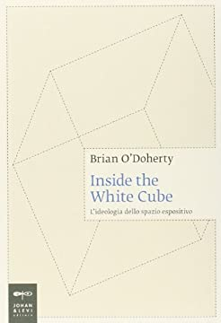 Cover Inside the white cube. L'ideologia dello spazio espositivo