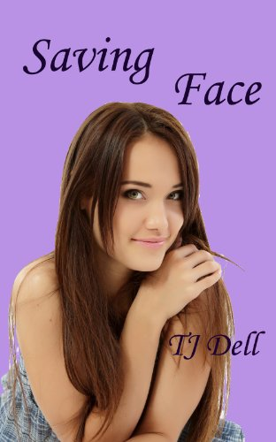 Saving Face (a young adult romance) by T.J. Dell