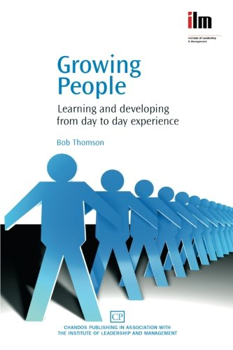 Growing People: Learning and Developing from Day to Day Experience