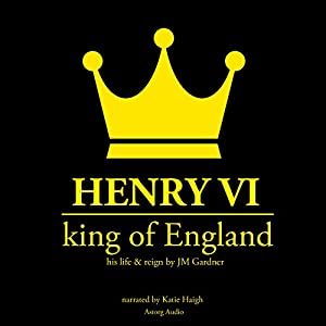 Henry VI, King of England Audiobook
