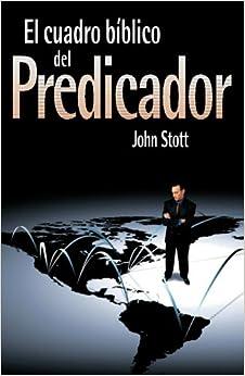 El cuadro bíblico del predicador (Spanish Edition): John R