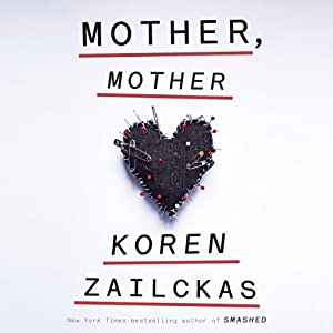 Mother, Mother: A Novel | [Koren Zailckas]