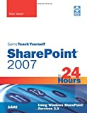 img - for Sams Teach Yourself SharePoint 2007 in 24 Hours: Using Windows SharePoint Services 3.0 book / textbook / text book