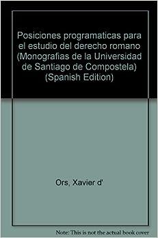 Posiciones programaticas para el estudio del derecho - Estudios santiago de compostela ...