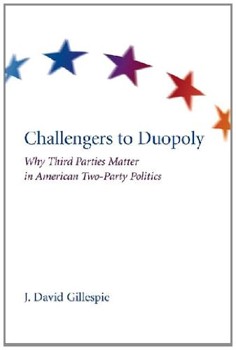 Challengers to Duopoly: Why Third Parties Matter in American Two-Party Politics