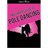 Pole Dancing DVD - A Beginners Guide to being the best ~ Various