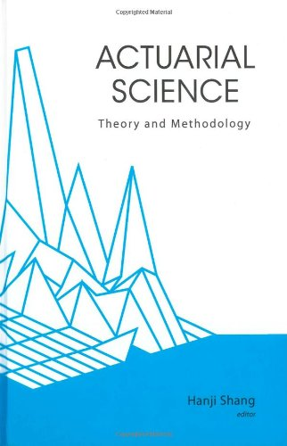 Actuarial Science: Theory and Methodology