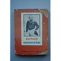 Memorias / Garibaldi ; prólogo y notas de Alejandro Dumas ; traducción del italiano de Francisco R. Bello