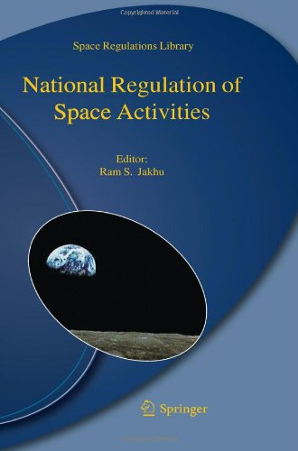 National Regulation Of Space Activities (Space Regulations Library)