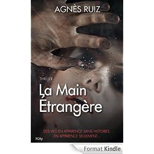 Agnès Ruiz - La main étrangère