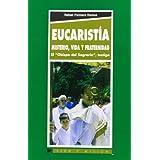 Eucaristía: Misterio, Vida y fraternidad: El Obispo del Sagrario, testigo (Vida y Misión)