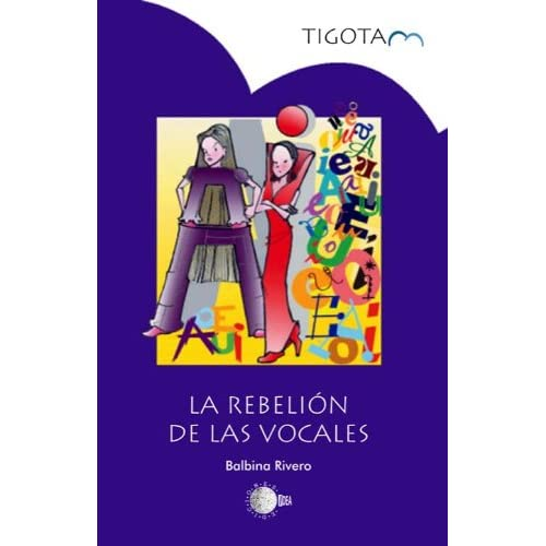 La rebelión de las vocales (Spanish Edition)