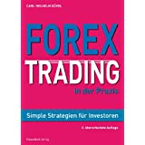 "Forex-Trading in der Praxis: Simple Strategien f�r Investorenvon ""Carl Wilhelm D�vel"""