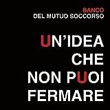 Un Idea Che Non Puoi Fermare by Banco Del Mutuo Soccorso [Music CD]
