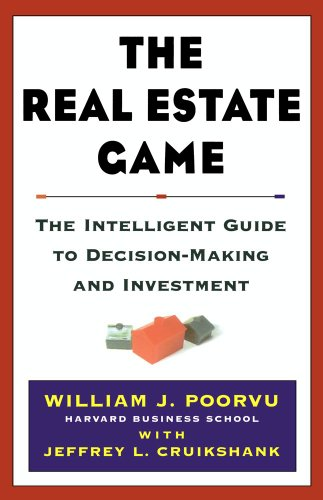 The Real Estate Game: The Intelligent Guide To...