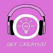 Get Creative! Kreativität steigern mit Hypnose (       ungekürzt) von Kim Fleckenstein Gesprochen von: Kim Fleckenstein