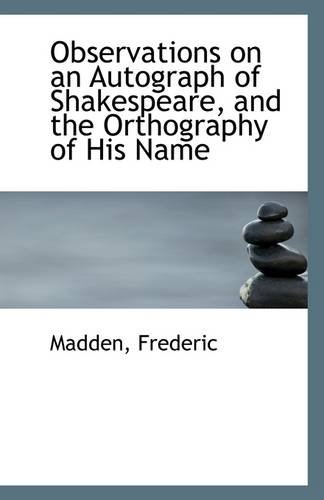 Observations on an Autograph of Shakespeare, and the Orthography of His Name