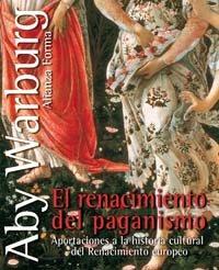 El renacimiento del paganismo: Aportaciones a la historia cultural del Renacimiento europeo (Alianza Forma)