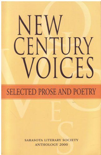 New Century Voices: Sarasota Literary Society Selected Prose and Poetry