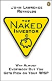 img - for The Naked Investor: Why Almost Everybody But You Gets Rich on Your RRSP book / textbook / text book