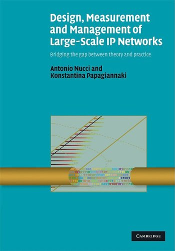Design, measurement and management of large-scale IP networks: bridging the gap between theory and practice