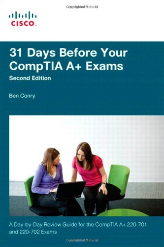 31 Days Before Your CompTIA A+ Exams (2nd Edition)